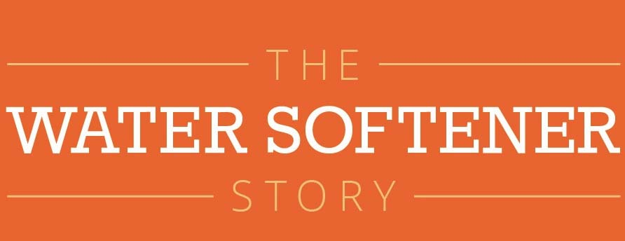 The Water Softener Story