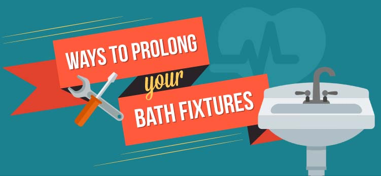 Ways to Prolong Your Bath Fixtures
